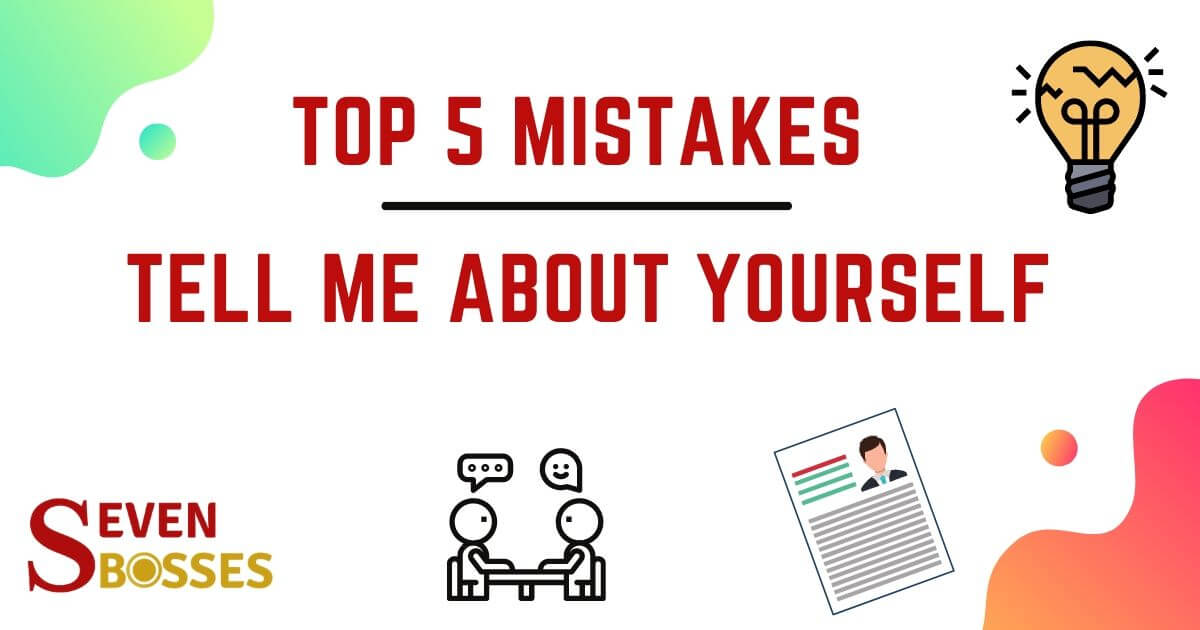 Top 5 mistakes for Interview question-Tell me about yourself?